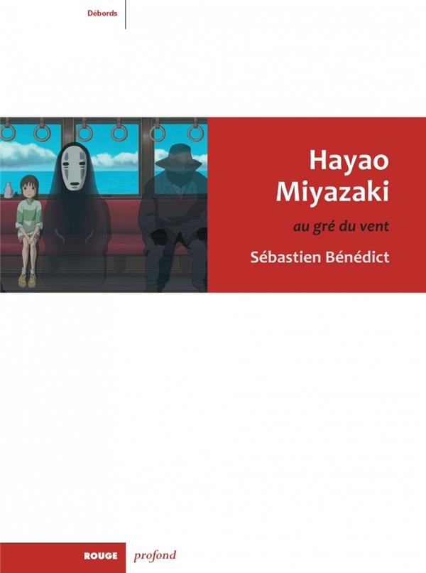 HAYAO MIYAZAKI - AU GRE DU VENT