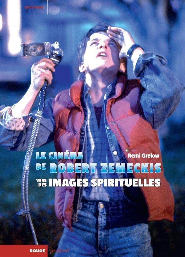 LE CINEMA DE ROBERT ZEMECKIS - VERS DES IMAGES SPIRITUELLES