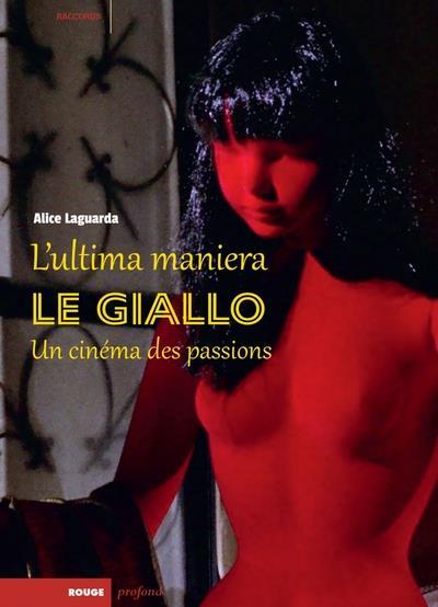 L ULTIMA MANIERA - LE GIALLO, UN CINEMA DES PASSIONS