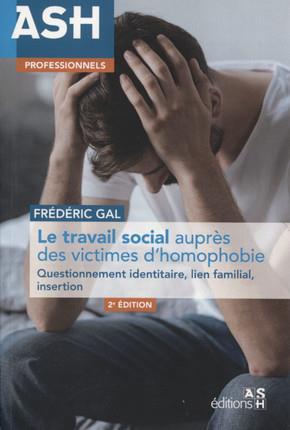 LE TRAVAIL SOCIAL AUPRES DES VICTIMES D'HOMOPHOBIE - QUESTIONNEMENT IDENTITAIRE, LIEN FAMILIAL, INSE