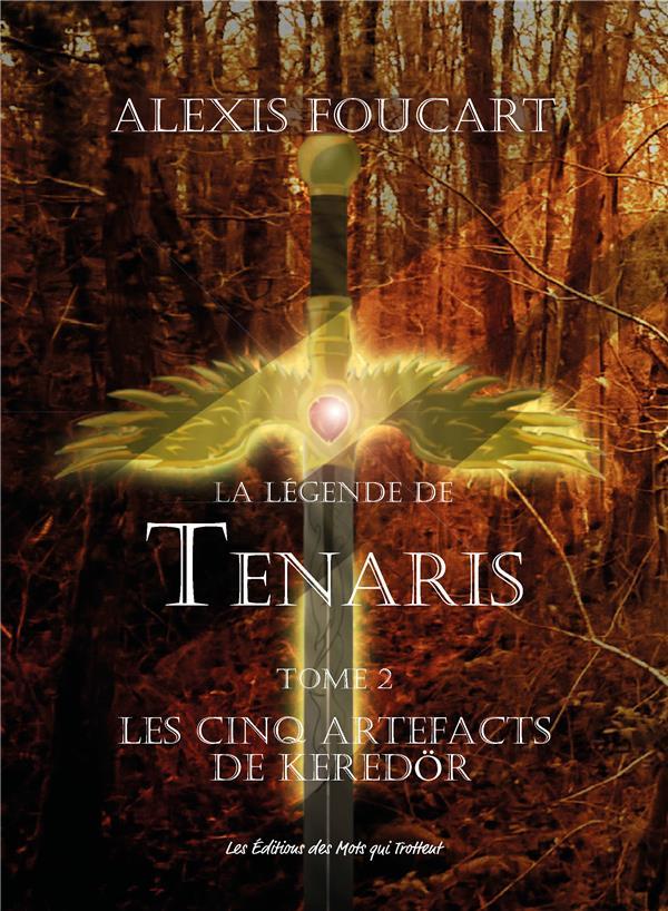 LA LEGENDE DE TENARIS, LES CINQ ARTEFACTS DE KEREDOR, VOL. 2