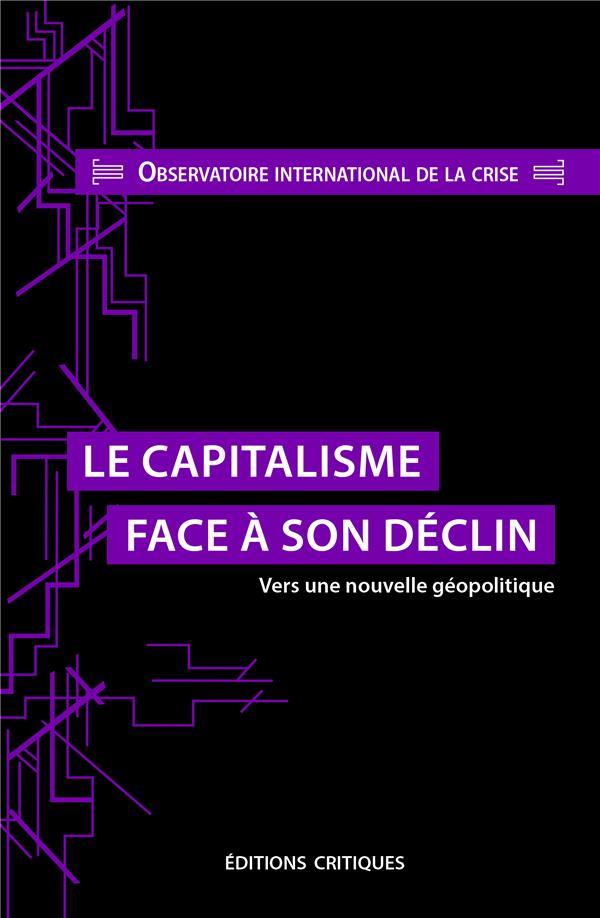 LE CAPITALISME FACE A SON DECLIN - VERS UNE NOUVELLE GEOPOLITIQUE
