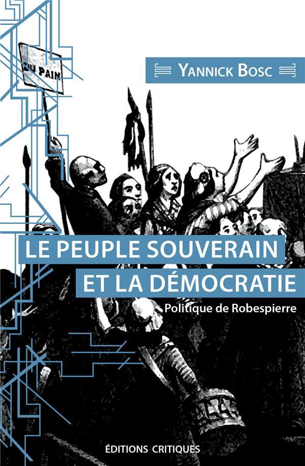LE PEUPLE SOUVERAIN ET LA DEMOCRATIE - POLITIQUE DE ROBESPIERRE