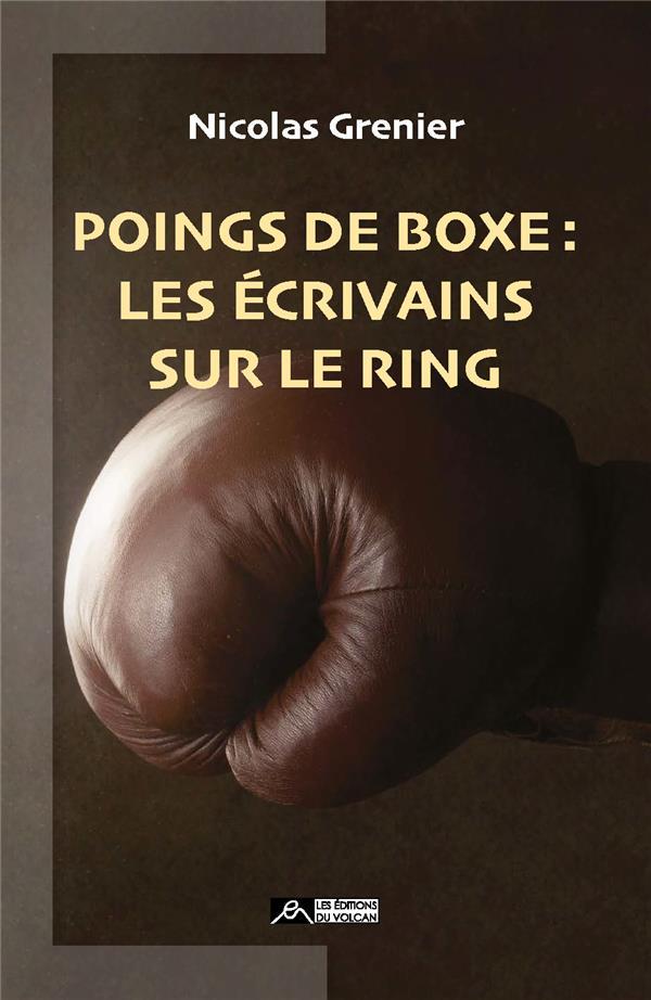 POINGS DE BOXE : LES ECRIVAINS SUR LE RING
