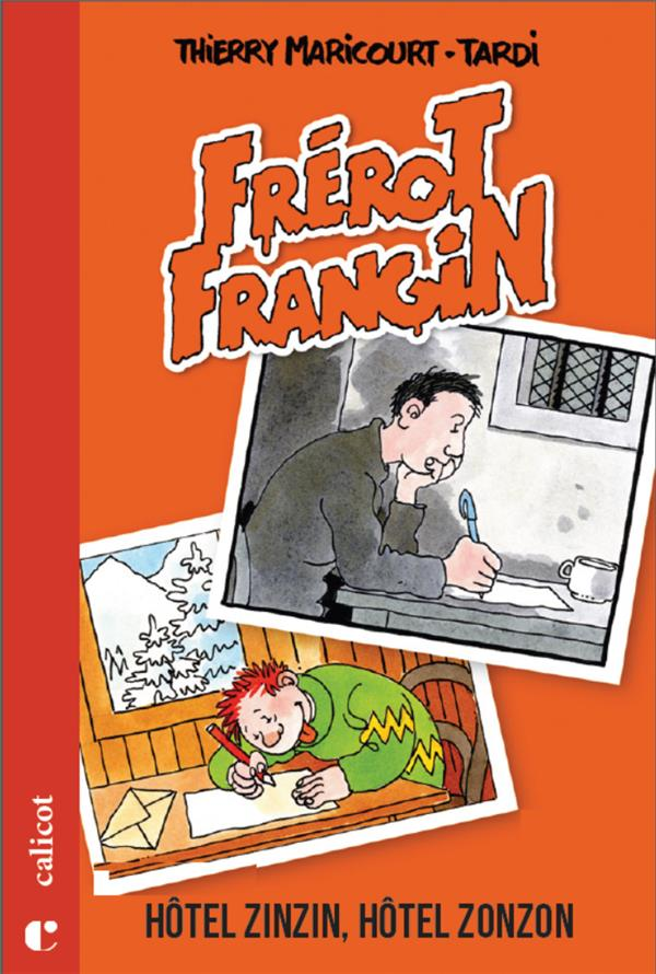 FREROT FRANGIN - T01 - FREROT FRANGIN - HOTEL ZINZIN, HOTEL ZONZON