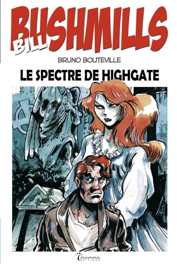 BILL BUSHMILLS T1 - LE SPECTRE DE HIGHGATE