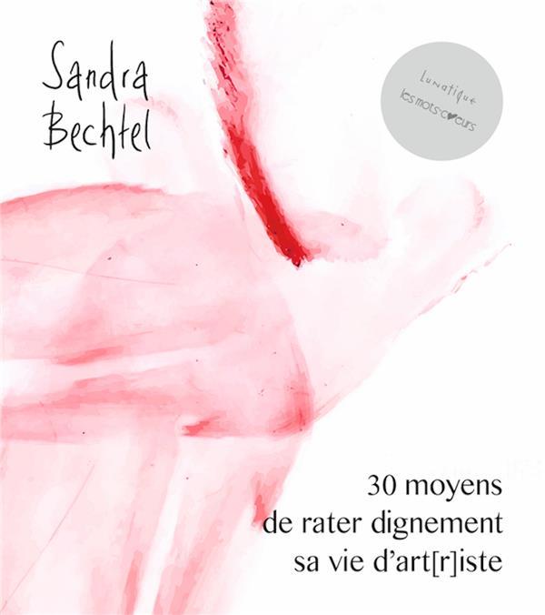 30 MOYENS DE RATER DIGNEMENT SA VIE D'ART(R)ISTE