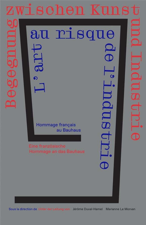 1919  2019: L'ART AU RISQUE DE L INDUSTRIE - HOMMAGE FRANC