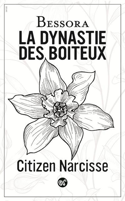CITIZEN NARCISSE - TOME 2 LA DYNASTIE DES BOITEUX - VOL2