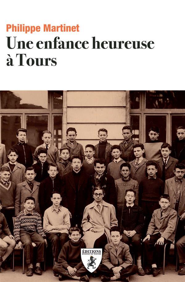 UNE ENFANCE HEUREUSE A TOURS