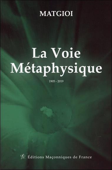 LA VOIE METAPHYSIQUE - 1905 - 2019