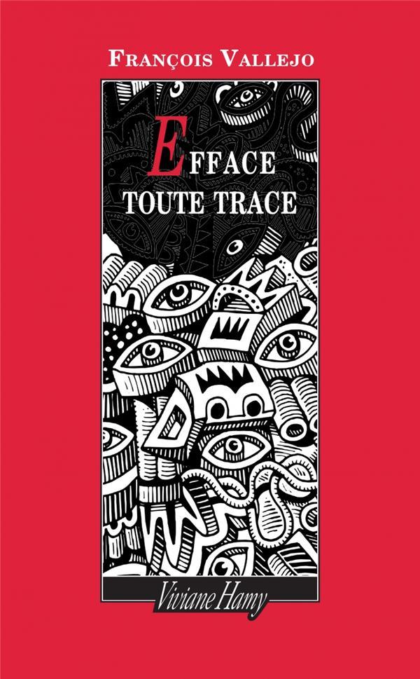 EFFACE TOUTE TRACE