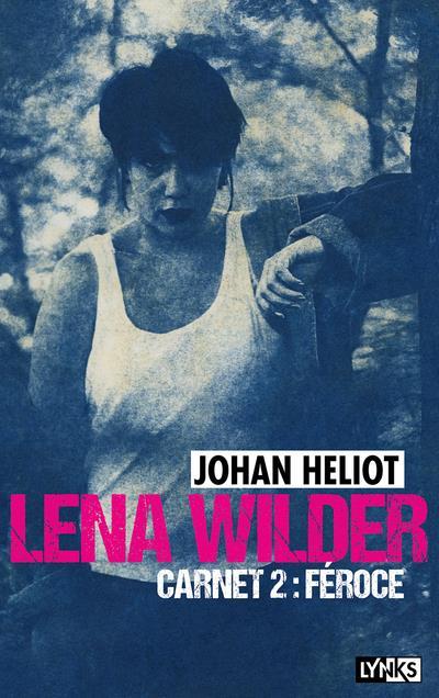 LENA WILDER - CARNET 2 FEROCE