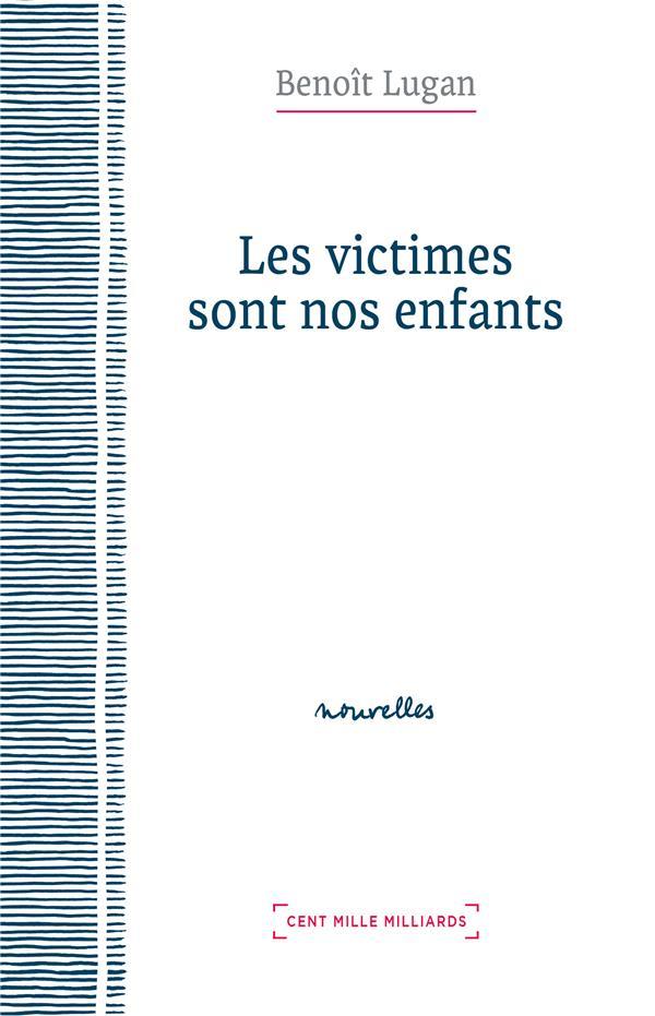 LES VICTIMES SONT NOS ENFANTS
