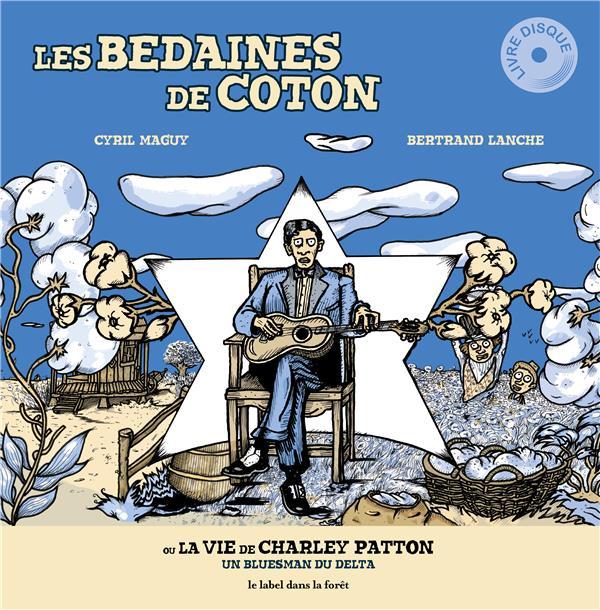 LES BEDAINES DE COTON (OU LA VIE DE CHARLEY PATTON)
