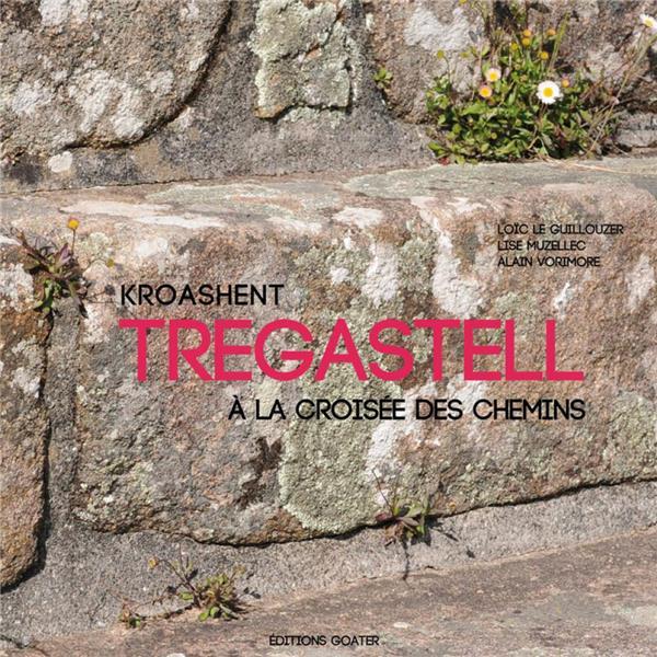 TREGASTELL, A LA CROISEE DES CHEMINS