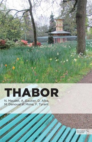 THABOR - NOUVELLES ENTRE PARADIS ET ENFER