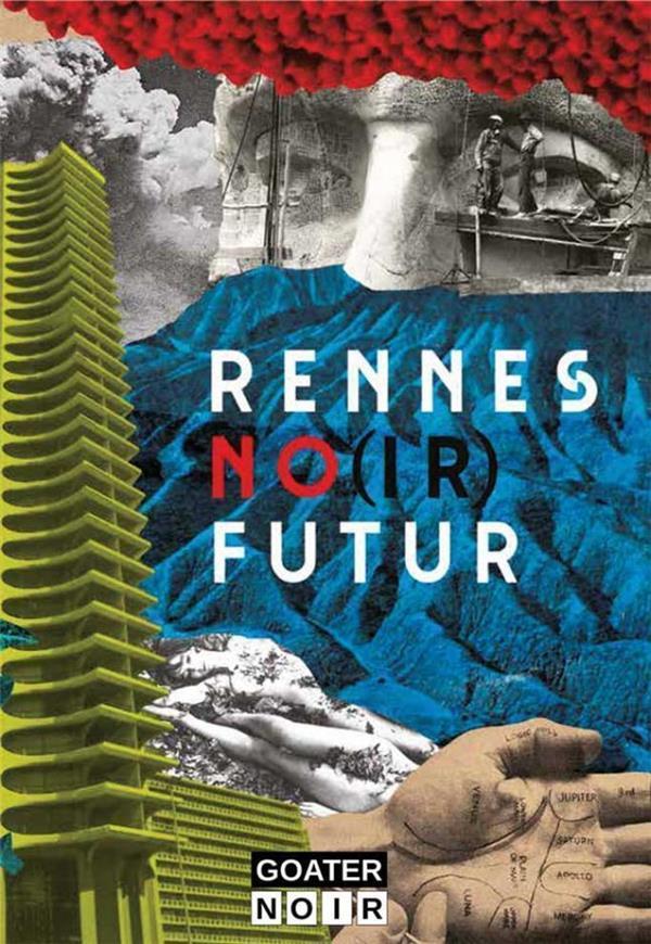 RENNES NO(IR) FUTUR - NOUVELLES