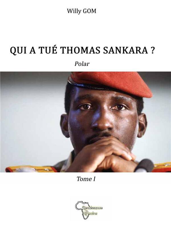 QUI A TUE THOMAS SANKARA ? - TOME 1