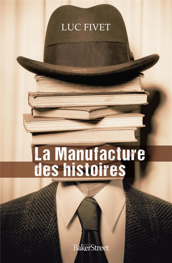 MANUFACTURE DES HISTOIRES (LA)