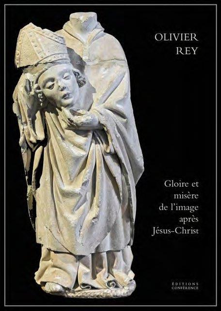 GLOIRE ET MISERE DE L'IMAGE APRES JESUS-CHRIST