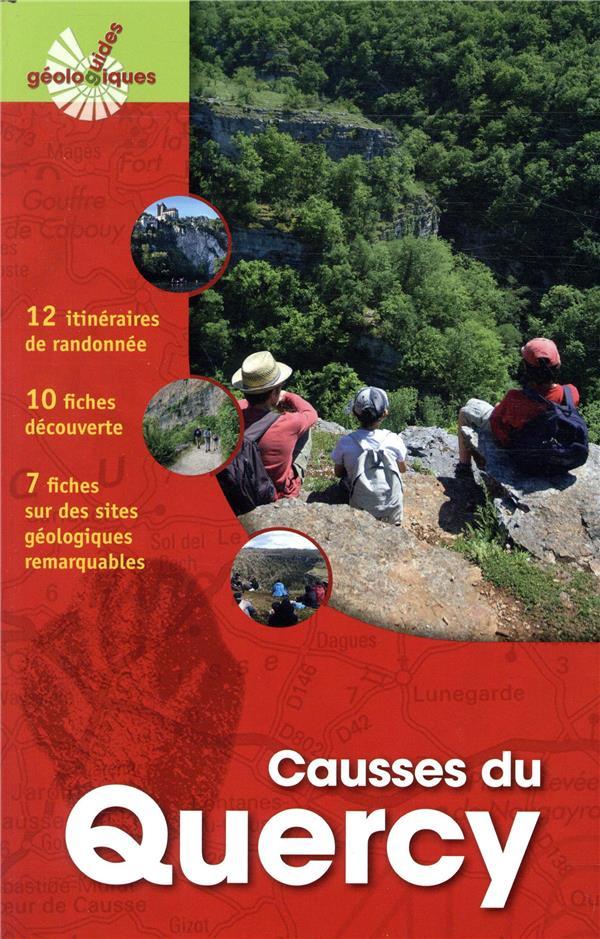 CAUSSES DU QUERCY - 12 ITINERAIRES DE RANDONNEE. 10 FICHES DECOUVERTE. 7 FICHES SUR DES SITES GEOLOG