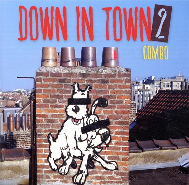 DOWN IN TOWN 2 - OMBRE EST LUMIERE
