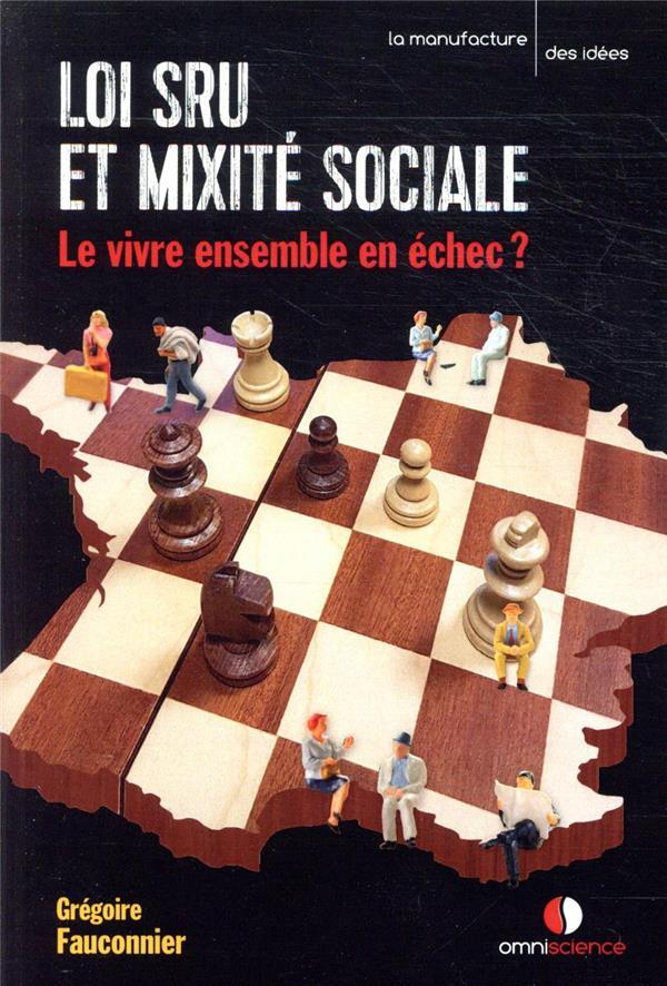 LOI SRU ET MIXITE SOCIALE - LE VIVRE-ENSEMBLE EN ECHEC