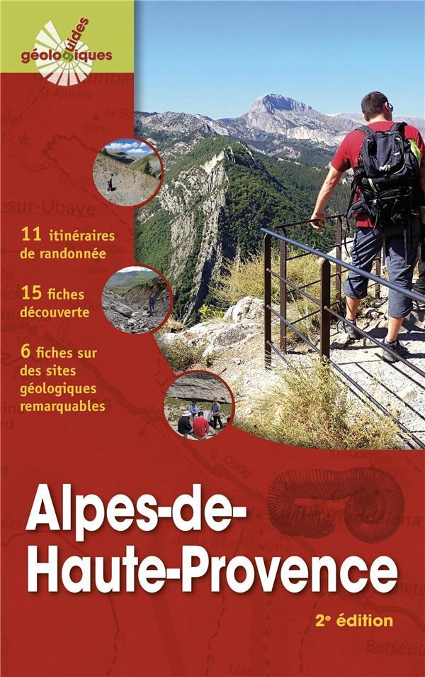 ALPES-DE-HAUTE-PROVENCE - 11 ITINERAIRES DE RANDONNEE DETAILLES-15 FICHES DECOUVERTE-6 FICHES SITES