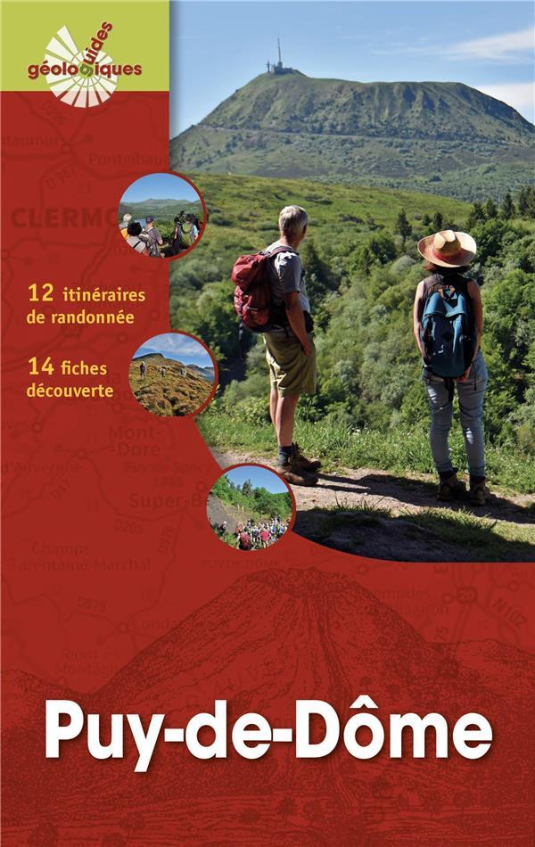 PUY-DE-DOME - 12 ITINERAIRES DE RANDONNEE DETAILLES. 14 FICHES DECOUVERTE