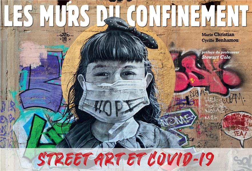 LES MURS DU CONFINEMENT - STREET ART ET COVID-19