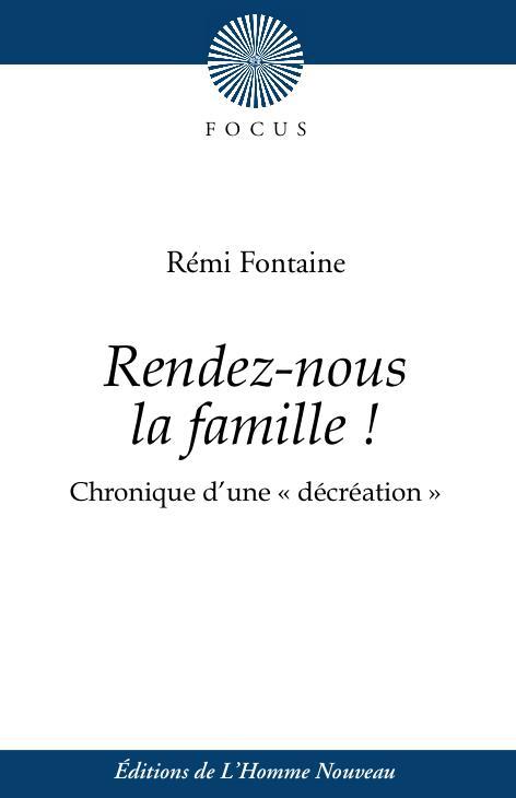 RENDEZ-NOUS LA FAMILLE !