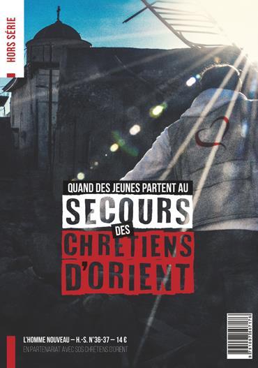 QUAND DES JEUNES PARTENT AU SECOURS DES CHRETIENS D'ORIENT - HORS-SERIE L'HOMME NOUVEAU N  36-37
