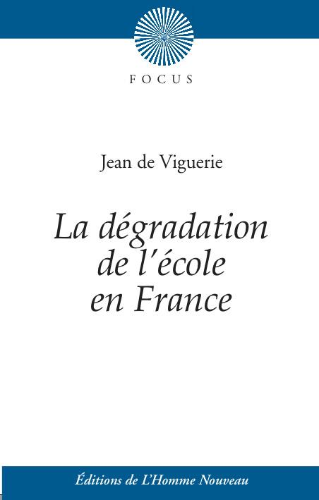 LA DEGRADATION DE L'ECOLE EN FRANCE
