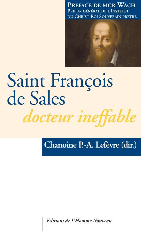SAINT FRANCOIS DE SALES, DOCTEUR INEFFABLE