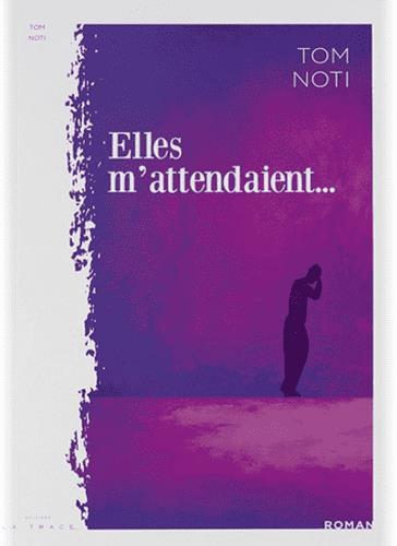 ELLES M'ATTENDAIENT...