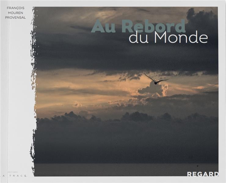 AU REBORD DE MONDE (1)