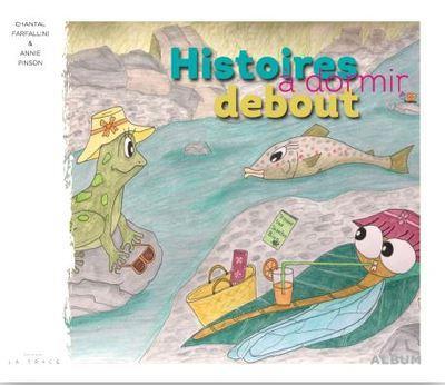 HISTOIRES A DORMIR DEBOUT TOME 1