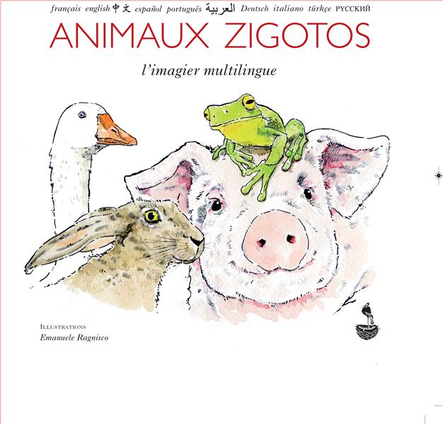 ANIMAUX ZIGOTOS - L'IMAGIER MULTILINGUE