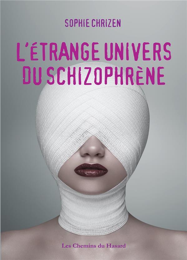 ETRANGE UNIVERS DU SCHIZOPHRENE (L)