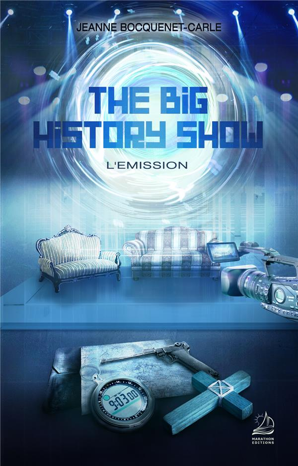 THE BIG HISTORY SHOW - T01 - L'EMISSION