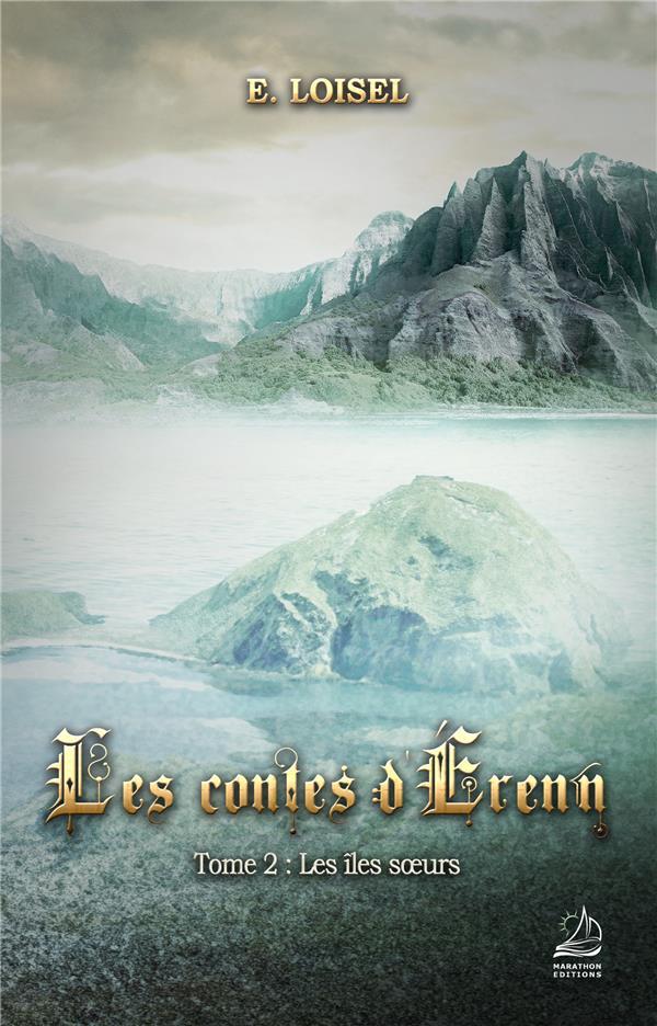 LES CONTES D'ERENN - T02 - LES ILES SOEURS