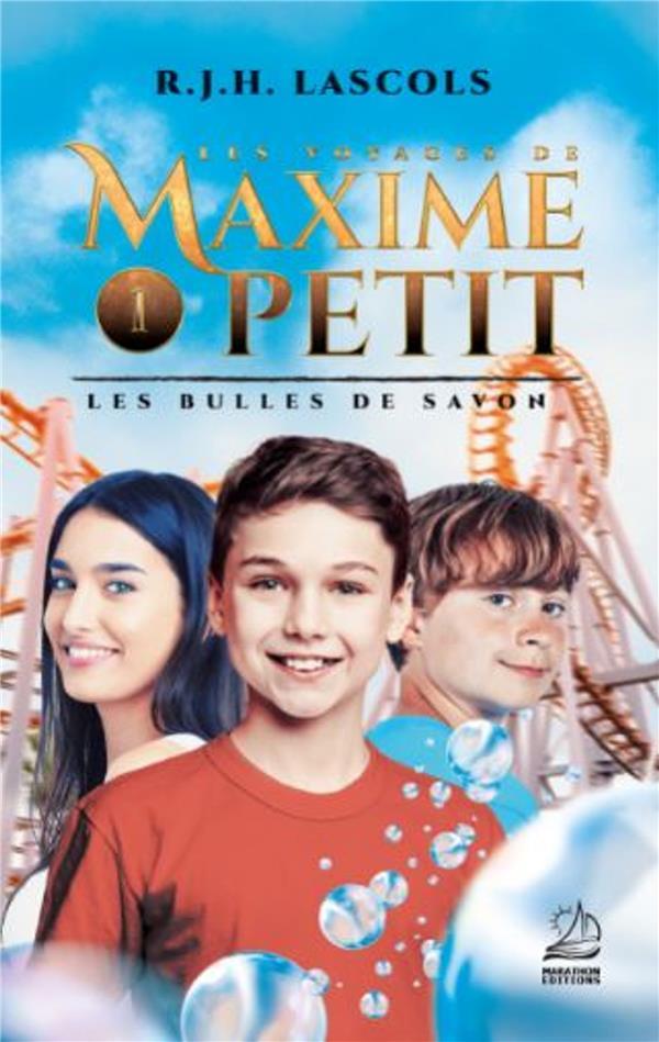 LES VOYAGES DE MAXIME PETIT - 1 - LES BULLES DE SAVON