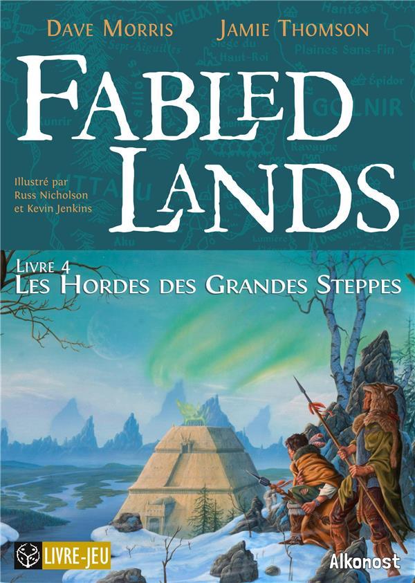 FABLED LANDS - T04 - FABLED LANDS 4 : LES HORDES DES GRANDES STEPPES