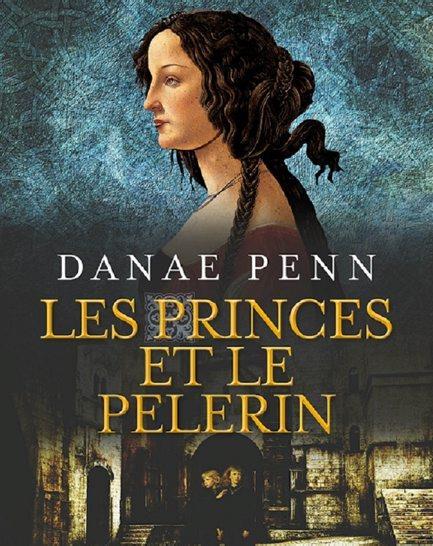 LES PRINCES ET LE PELERIN - UNE ENQUETE DE BELINA LANSAC