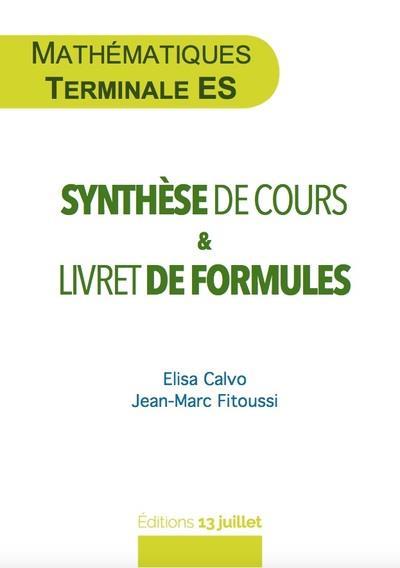 MATHEMATIQUES TERMINALE ES : SYNTHESE DE COURS ET LIVRET DE FORMULES