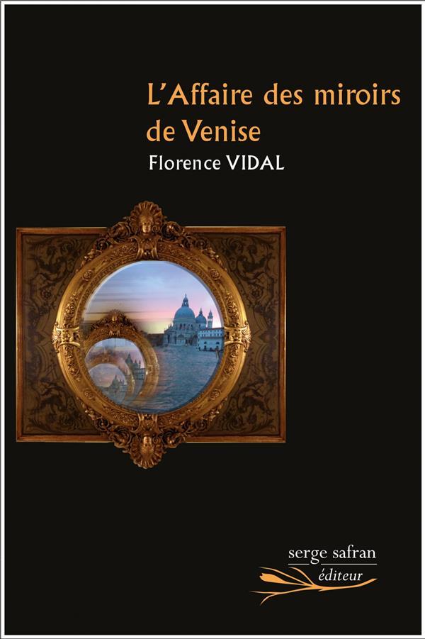 L'AFFAIRE DES MIROIRS DE VENISE