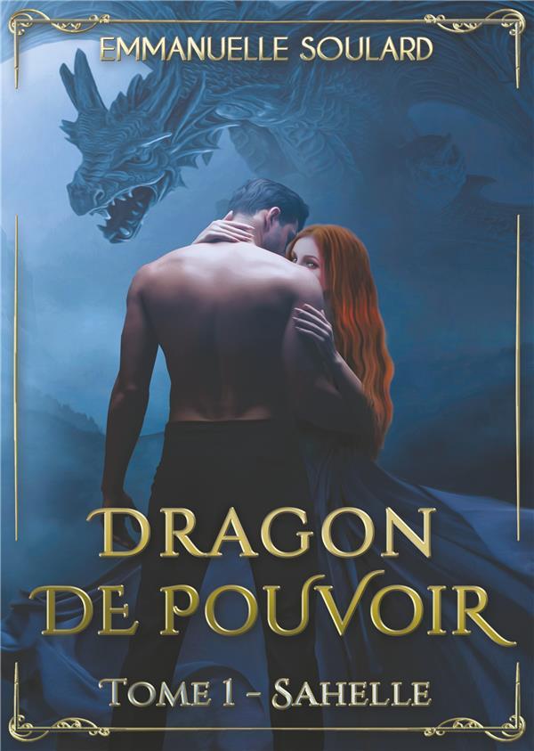 DRAGON DE POUVOIR - TOME 1 : SAHELLE