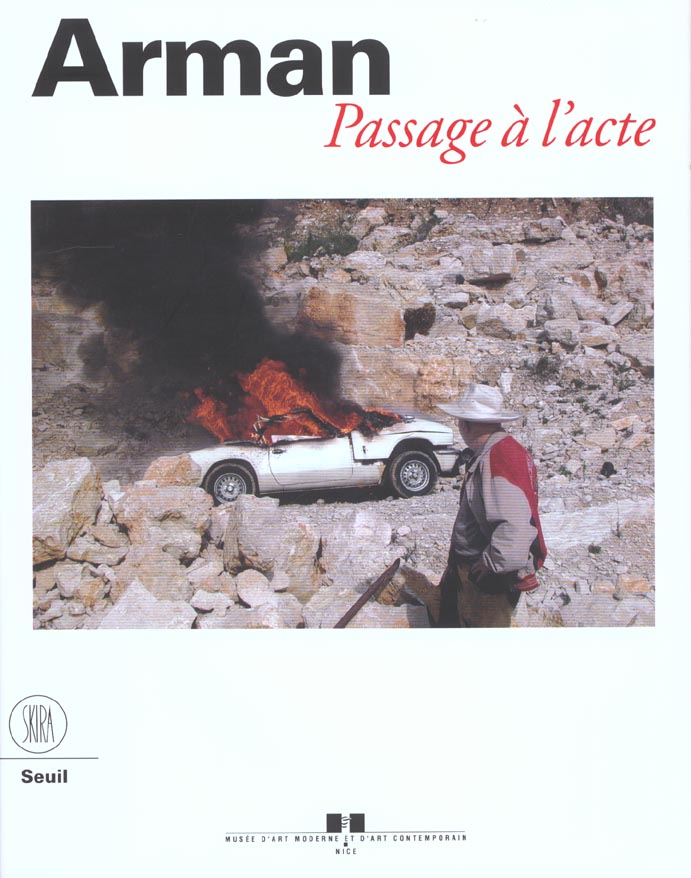 ARMAN. - PASSAGE A L'ACTE
