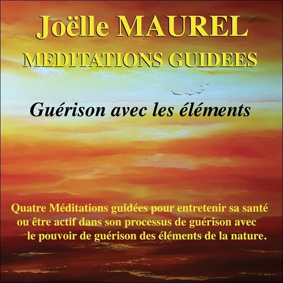 MEDITATIONS GUIDEES - GUERISON AVEC LES ELEMENTS - CD - AUDIO